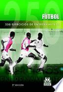 Doscientos 50 Ejercicios De Entrenamiento (fÚtbol)