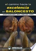libro El Camino Hacia La Excelencia En Baloncesto