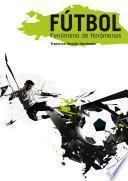 FÚtbol Fenómeno De Fenómenos