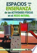 Los Espacios Para La Enseñanza De Las Actividades Físicas En El Medio Natural