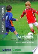 Mejora Tu Fútbol: La Técnica