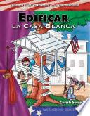 libro Edificar La Casa Blanca (building Up The White House)