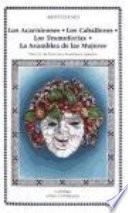 libro Los Acarnienses ; Los Caballeros ; Las Tesmoforias ; La Asamblea De Las Mujeres