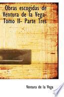 libro Obras Escogidas De Ventura De La Vega  Tomo Ii  Parte Tres