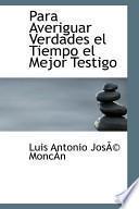 libro Para Averiguar Verdades El Tiempo El Mejor Testigo