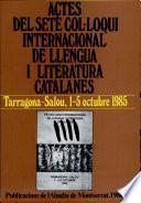 Actes Del Setè Col·loqui Internacional De Llengua I Literatura Catalanes