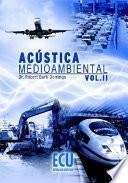 Acústica Medioambiental. Vol. Ii