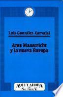 Ante Maastricht Y La Nueva Europa