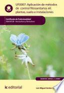 Aplicación De Métodos De Control Fitosanitarios En Plantas, Suelo E Instalaciones. Agah0108