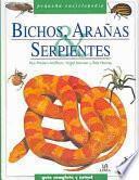 Bichos, Arañas, Serpientes