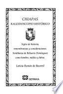 Chiapas, Kaleidoscopio Histórico