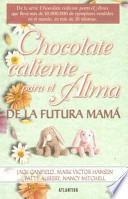 Chocolate Caliente Para El Alma De La Futura Mama