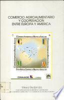 Comercio Agroalimentario Y Cooperación Entre Europa Y América