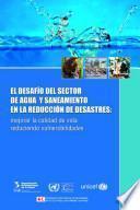 El Desafío Del Sector De Agua Y Saneamiento En La Reducción De Desastres