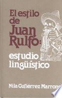 El Estilo De Juan Rulfo