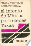 El Intento De México Por Retener Texas
