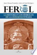 Ferrol La Historia Y Los Símbolos De La Ciudad Ilustrada