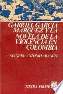 Gabriel García Márquez Y La Novela De La Violencia En Colombia