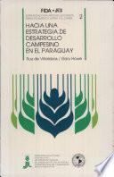 Hacia Una Estrategia De Desarrollo Campesino En El Paraguay