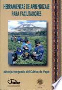Herramientas De Aprendizaje Para Facilitadores: Manejo Integrado De Cultivo De Papa.