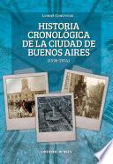 Historia Cronológica De La Ciudad De Buenos Aires 1536 2014