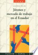 Jóvenes Y Mercado De Trabajo En El Ecuador