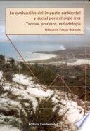 La Evaluación Del Impacto Ambiental Y Social Para El Siglo Xxi
