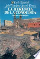 La Herencia De La Conquista