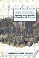 La Opinión Pública Española Del Franquismo A La Democracia