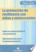 La Promoción De Resiliencia Con Niños Y Adolescentes