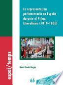 La Representación Parlamentaria En España Durante El Primer Liberalismo (1810 1836)