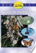 La Vida De Una Mariposa (a Butterfly S Life): Upper Emergent (nonfiction Readers)