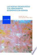 Las Nuevas Tecnologías Y El Crecimiento Económico En España