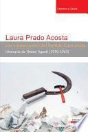 Los Intelectuales Del Partido Comunista: Itinerario De Héctor Agosti (1930 1963)