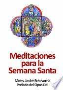 Meditaciones Para La Semana Santa