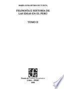Pensamiento Prehispánico Y Filosofía Colonial En El Perú: Filosofía E Historia De Las Ideas En El Perú