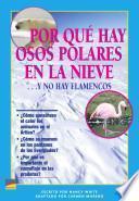 Por Qué Hay Osos Polares En La Nieve ... Y No Hay Flamencos