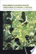 Pueblos Indígenas En Aislamiento Voluntario Y Contacto Inicial En La Amazonía Y El Gran Chaco