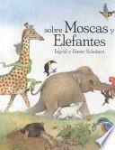 Sobre Moscas Y Elefantes