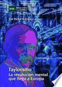 Taylorismo. La RevoluciÓn Mental Que Llega A Europa