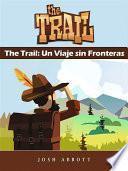 The Trail: Un Viaje Sin Fronteras