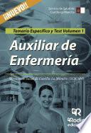 Auxiliar De Enfermería. Servicio De Salud De Castilla La Mancha (sescam). Temario Específico Y Test. Volumen 1