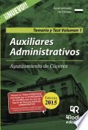 Auxiliares Administrativos Del Ayuntamiento De Cáceres. Temario Y Test. Volumen I