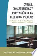 Causas, Consecuencias Y PrevenciÓn De La DeserciÓn Escolar