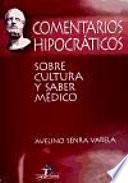 Comentarios Hipocráticos Sobre Cultura Y Saber Médico