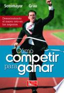 libro Cómo Competir Para Ganar