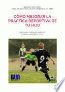 libro Cómo Mejorar La Práctica Deportiva De Tu Hijo