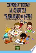 Comprender Y Mejorar La Conducta Trabajando En Grupo