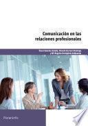 libro Comunicación En Las Relaciones Profesionales