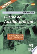 Cuerpo De Auxilio Judicial De La Administración De Justicia. Casos Prácticos